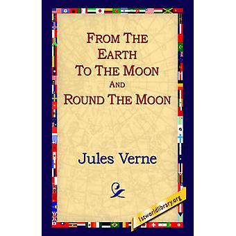 De la Tierra a la Luna y A la Vuelta a la Luna por Verne & Jules