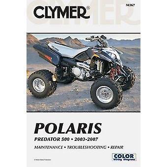 Polaris Predator 500 2003-2007 (Clymer Motorcycle Repair) by Clymer P