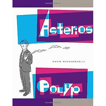 Asterios Polyp by David Mazzucchelli - 9780307377326 Book