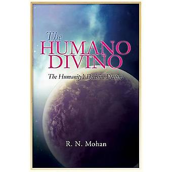 The Humano Divino by Mohan & R. N.
