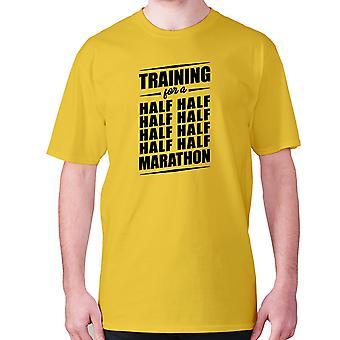 Mens funny gym t-shirt slogan tee workout hilarious - Training for a half half half half half half half half marathon