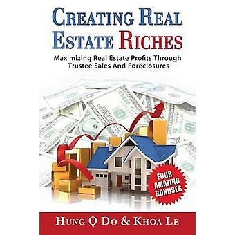 Creating Real Estate Riches by Do & Hung