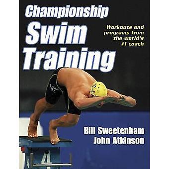 Championship Swim Training by Bill Sweetenham