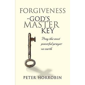 Forgiveness  Gods Master Key by Horrobin & Peter