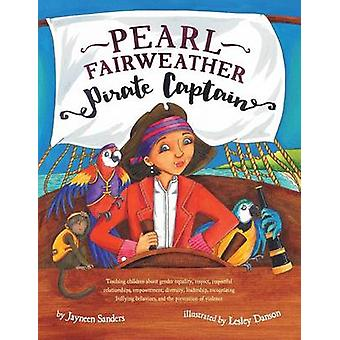 Pearl Fairweather Pirate Captain Teaching children gender equality respect empowerment diversity leadership recognising bullying by Sanders & Jayneen