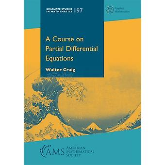 Course on Partial Differential Equations by Walter Craig