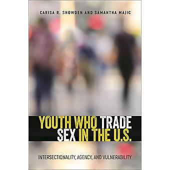 Youth Who Trade Sex in the U.S. by Carisa R. ShowdenSamantha Majic