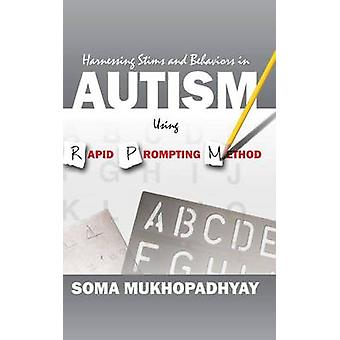 Harnessing Stims and Behaviors in Autism Using Rapid Prompting Method by Mukhopadhyay & Soma