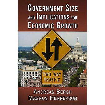 Government Size and Implications for Economic Growth by Andreas BerghMagnus Henrekson