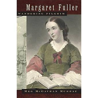 مارغريت فولر-تجول الحاج قبل ميج مكجافران موراي--97808203