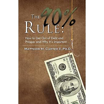 The 90 Rule How to Get Out of Debt and Prosper and Why Its Important par Carter II et Matthew M.