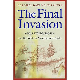 Letzte Invasion Plattsburgh der Krieg der 1812er Most Decisive Battle von FitzEnz & David G