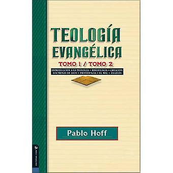 Teologia Evangelica Tomo 1  Tomo 2 Introduccion a la Teologia Bibliologia Creacion Doctrinas de Dios Providencia El Mal Angeles. by Zondervan Publishing