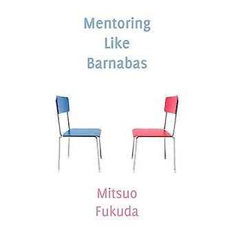 Mentoring Like Barnabas by Fukuda & Mitsuo