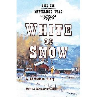 White as Snow A Christmas Story by Westover Gallup & Donna