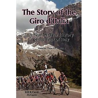 The Story of the Giro dItalia A YearbyYear History of the Tour of Italy Volume Two 19712011 by McGann & Bill