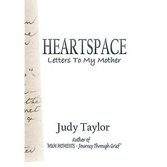 HEARTSPACE Letters To My Mother by Taylor & Judy