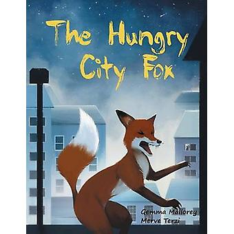 The Hungry City Fox by Mallorey & Gemma
