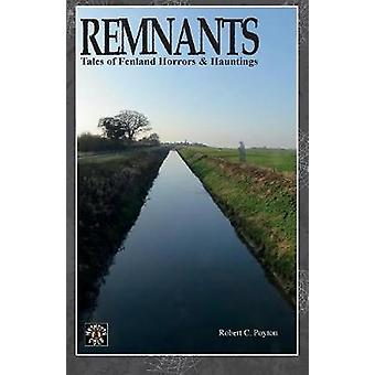 Remnants Tales of Fenland Horrors and Hauntings by Poyton & Robert