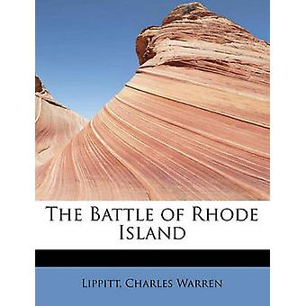 The Battle of Rhode Island by Warren & Lippitt & Charles