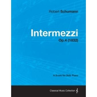 Intermezzi  A Score for Solo Piano Op.4 1832 by Schumann & Robert
