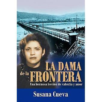La Dama de La Frontera Una Hermosa Lecci N de Valent A Y Amor by Cueva & Susana