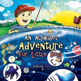 An Alphabet Adventure for Little Boys by Eden & Anthony