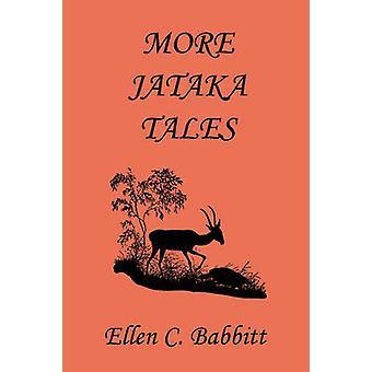 More Jataka Tales Yesterdays Classics by Babbitt & Ellen C.