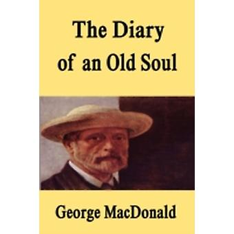 The Diary of an Old Soul Hardcover Edition by MacDonald & George