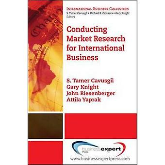 Conducting Market Research for International Business by Cavusgil & Tamer