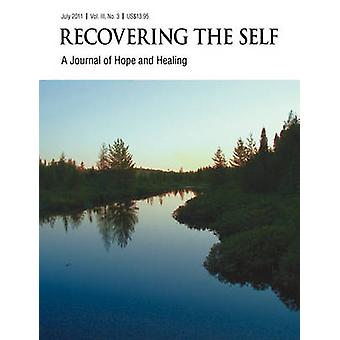 Recovering The Self A Journal of Hope and Healing Vol. III No. 3  Focus on Health by Dempsey & Ernest