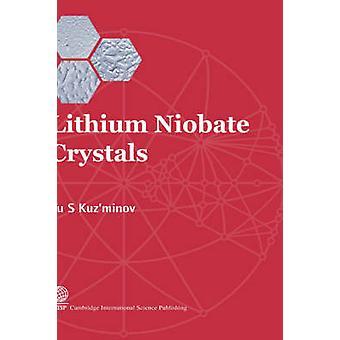 Lithium Niobate Crystals by Kuzminov & Yurii & Sergeevich