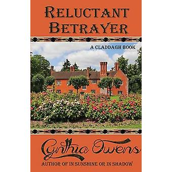 Reluctant Betrayer by Owens & Cynthia