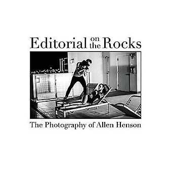 Editorial on the Rocks The Photography of Allen Henson by Henson & Allen