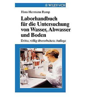 Laborhandbuch Fur Die Untersuchung Von Wasser Abwasser Und Boden by Rump