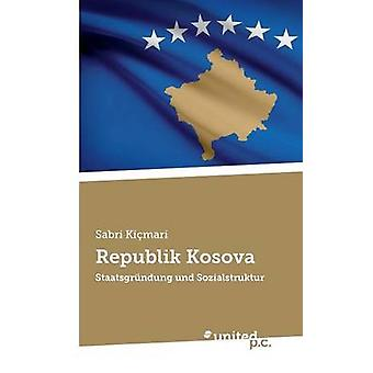 Republik Kosova by Sabri Kimari