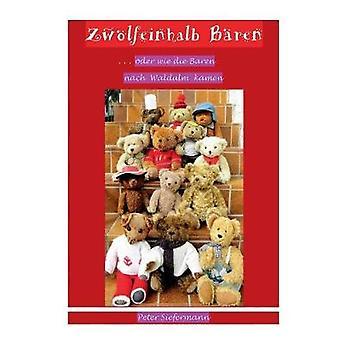 Zwlfeinhalb Bren ... oder wie die Bren nach Waldulm kamen by Siefermann & Peter