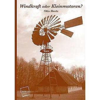 Windkraft Oder Kleinmotoren by Stertz & Otto