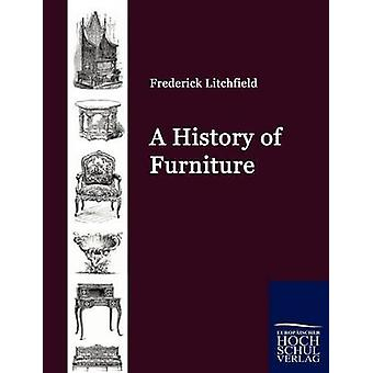 A History of Furniture by Litchfield & Frederick