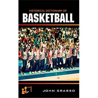Historical Dictionary of Basketball by Grasso & John
