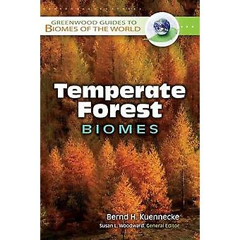 Temperate Forest Biomes by Bernd H Kuennecke