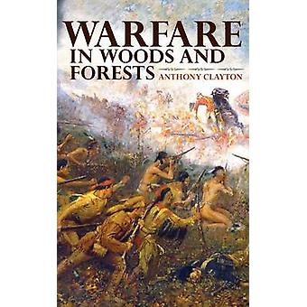 Warfare in Woods and Forests by Anthony Clayton - 9780253356888 Book