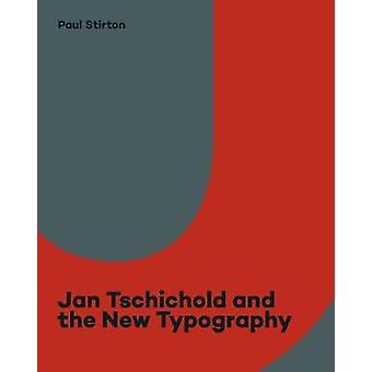 Jan Tschichold and the New Typography - Graphic Design Between the Wor