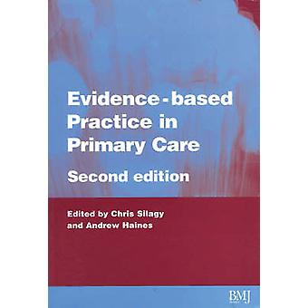 Evidence Based Practice in Primary Care (2nd Revised edition) by Chri