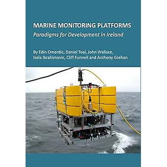 Marine Monitoring Platforms - Paradigms for Development in Ireland by