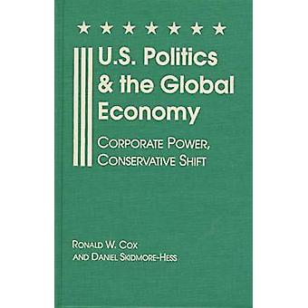 U.S.Politics and the Global Economy - Corporate Power - Conservative S