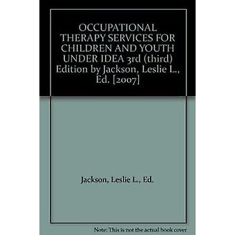 Occupational Therapy Services for Children and Youth Under Idea (3rd