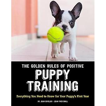 The Golden Rules of Positive Puppy Training - Everything You Need to K