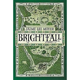 Brightfall by Jaime Lee Moyer - 9781787479203 Book