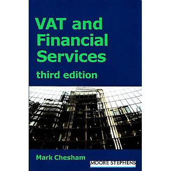 Vat and Financial Services - (Third Edition) by Mark Chesham - 9781910